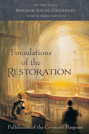 Foundations of the Restoration: The 45th Annual Brigham Young University Sidney B. Sperry Symposium