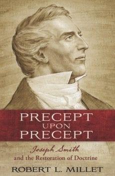 Precept upon Precept: Joseph Smith and the Restoration of Doctrine