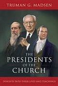 Presidents of the Church: Insights into their Lives and Teachings