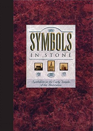 Symbols in Stone: Symbolism on the Early Temples of the Restoration