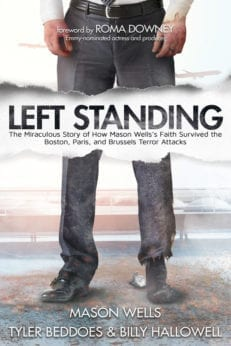 Presale: Left Standing: The Miraculous Story of How Mason Wells's Faith Survived the Boston, Paris, and Brussels Terror Attacks