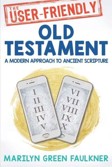 The User-Friendly Old Testament A Modern Approach to Ancient Scripture