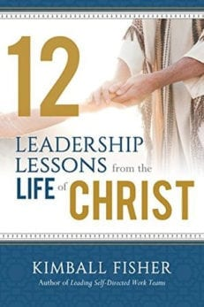 12 Leadership Lessons from the Life of Jesus Christ