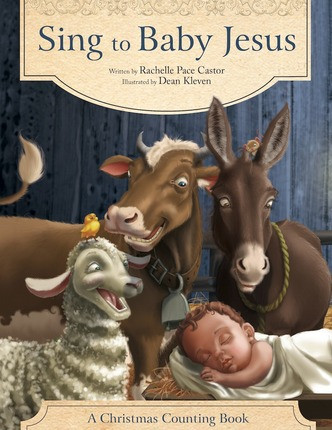 Sing to Baby Jesus A Christmas Counting Book