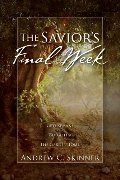 Savior's Final Week: A 3-in-1 Paperback Omnibus, The
