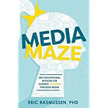 Media Maze: Unconventional Wisdom for Guiding Children Through Media