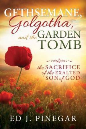 Gethsemane, Golgotha, and the Garden Tomb