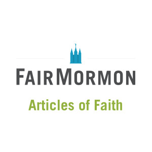 FairMormon---Articles-of-Faith-Podcast