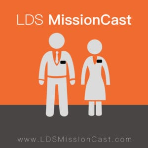LDS MissionCast Podcast for Mormon Missionaries